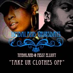 Missy Elliott Feat. Timbaland - Take Your Clothes Off