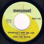 Tony Joe White - Roosevelt And Ira Lee