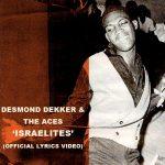 Desmond Dekker & The Aces – Israelites